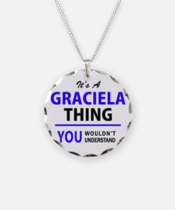 It's GRACIELA thing, you wou Necklace