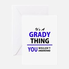 It's GRADY thing, you wouldn't unde Greeting Cards