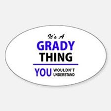 It's GRADY thing, you wouldn't understand Decal