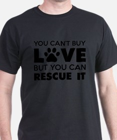 You Can't Buy Love But You Can Recue It T-Shirt