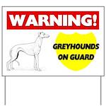 Warning Greyhounds On Guard Yard Sign