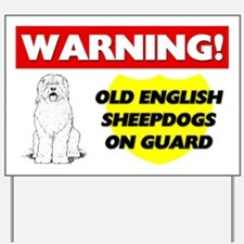 Old English Sheepdogs On Guard Yard Sign