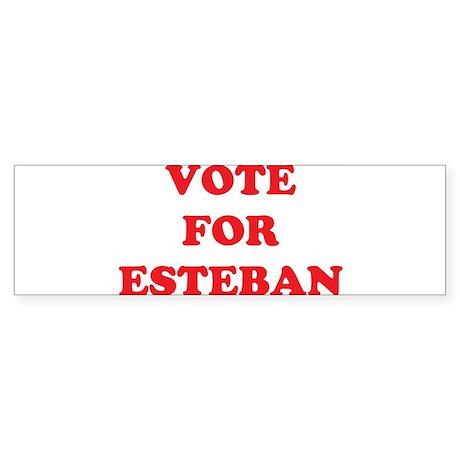 VOTE FOR Esteban Bumper Sticker
