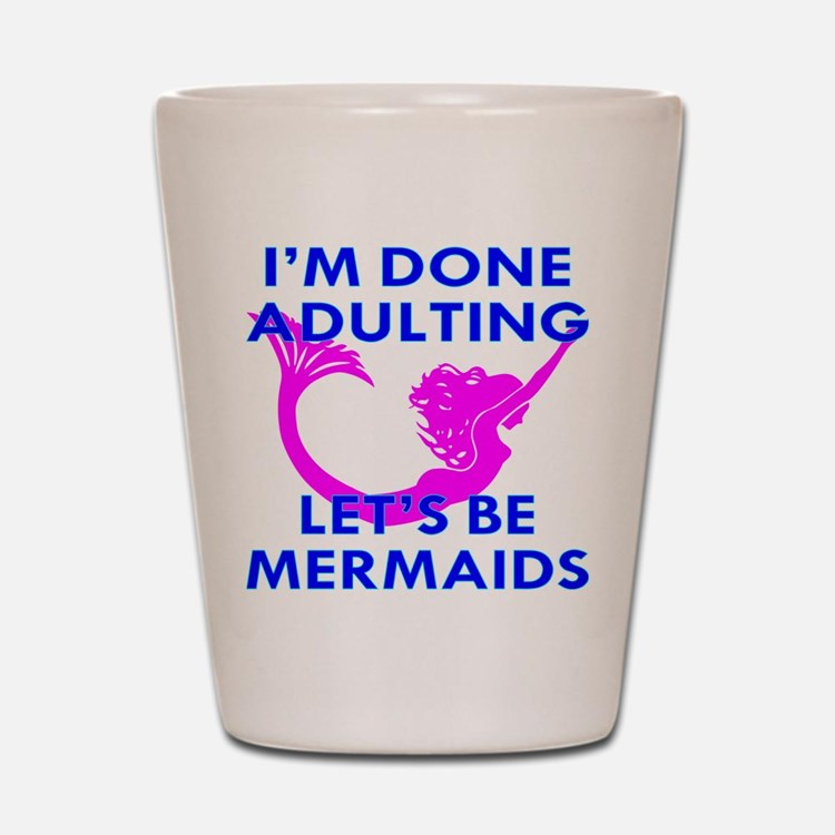 Let's Be Mermaids Shot Glass