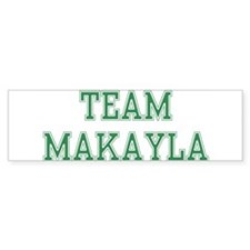 TEAM MAKAYLA Bumper Car Sticker