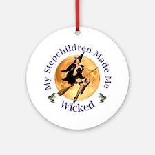 MY STEPCHILDREN MADE ME WICKED Ornament (Round)