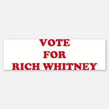 VOTE FOR RICH WHITNEY Bumper Bumper Bumper Sticker