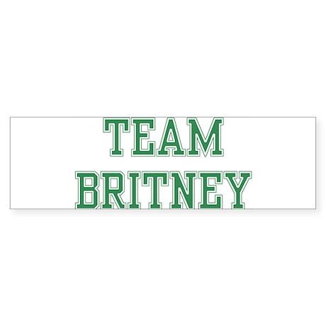 TEAM BRITNEY Bumper Sticker