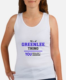 It's GREENLEE thing, you wouldn't underst Tank Top