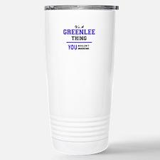 It's GREENLEE thing, yo Stainless Steel Travel Mug