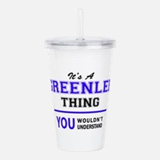 It's GREENLEE thing, y Acrylic Double-wall Tumbler