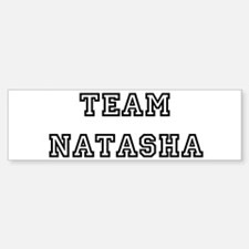 TEAM NATASHA Bumper Bumper Bumper Sticker