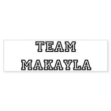TEAM MAKAYLA Bumper Car Sticker