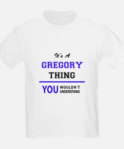It's GREGORY thing, you wouldn't understan T-Shirt