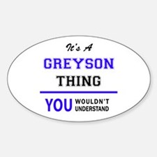 It's GREYSON thing, you wouldn't understan Decal