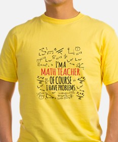 Math Teacher With Problems T-Shirt