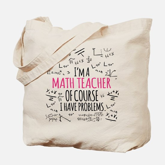 Math Teacher With Problems Tote Bag