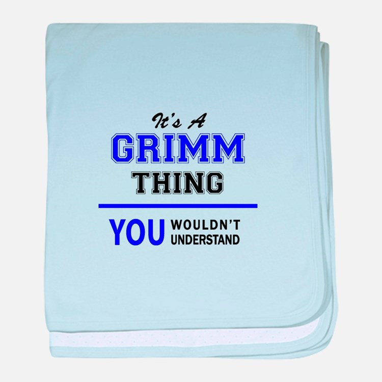 It's GRIMM thing, you wouldn't unders baby blanket