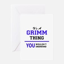 It's GRIMM thing, you wouldn't unde Greeting Cards