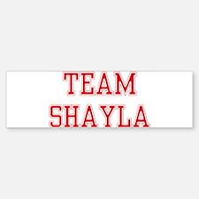 TEAM SHAYLA Bumper Bumper Bumper Sticker