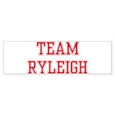 TEAM RYLEIGH Bumper Bumper Sticker