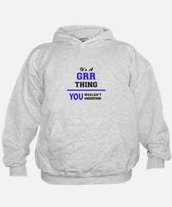 It's GRR thing, you wouldn't understan Hoodie