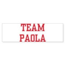 TEAM PAOLA Bumper Bumper Sticker