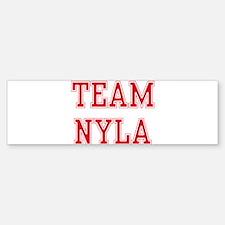 TEAM NYLA Bumper Bumper Bumper Sticker