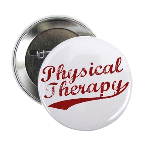 """Physical Therapy 2.25"""" Button (10 pack)"""