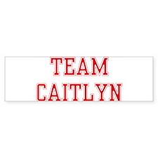 TEAM CAITLYN Bumper Bumper Sticker