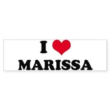 I HEART MARISSA Bumper Bumper Sticker