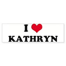I HEART KATHRYN Bumper Bumper Sticker