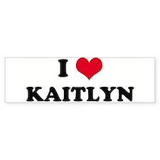 I HEART KAITLYN Bumper Bumper Sticker