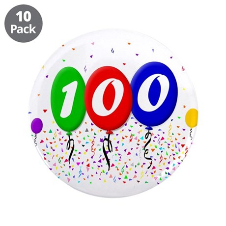 """100th Birthday 3.5"""" Button (10 pack)"""