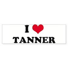 I HEART TANNER Bumper Bumper Sticker