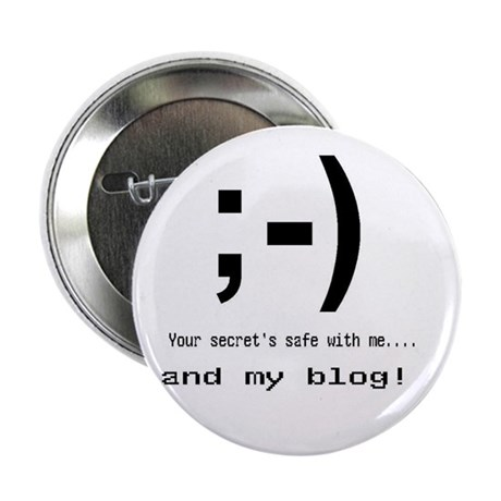 "Secret's Safe w/ Me.. and my Blog! 2.25"" Button (1"