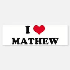 I HEART MATHEW Bumper Bumper Bumper Sticker