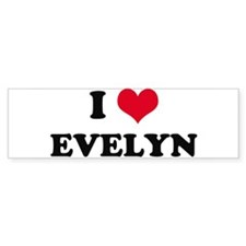 I HEART EVELYN Bumper Bumper Sticker