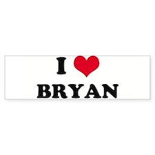 I HEART BRYAN Bumper Bumper Sticker