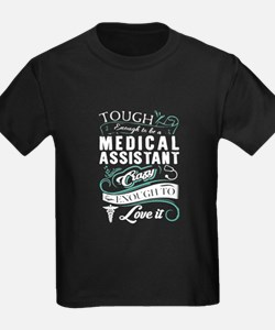 Tough Enough TO Be A Medical Assistant T-Shirt
