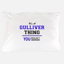 It's GULLIVER thing, you wouldn't unde Pillow Case