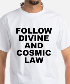 Follow Divine And Cosmic Law Shirt