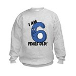 I am Six Years Old! Kids Sweatshirt