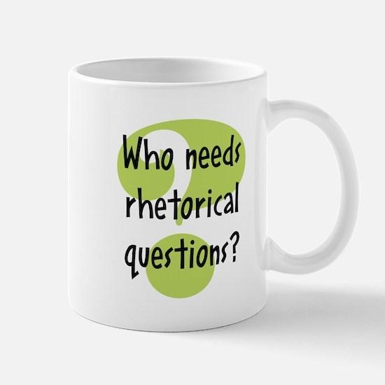 Rhetorical Question -  Mug