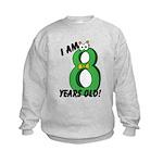 I am Eight Years Old! Kids Sweatshirt