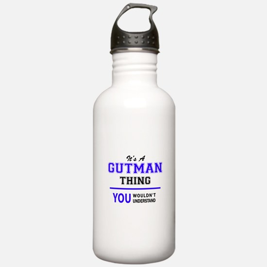 It's GUTMAN thing, you Water Bottle