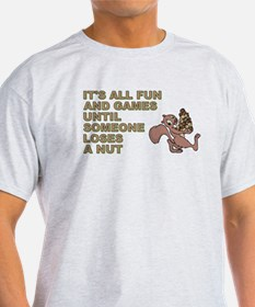ITS ALL FUN AND GAM... T-Shirt