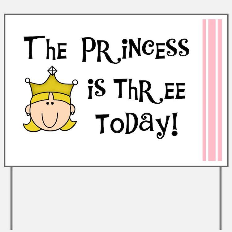 The Princess is Three (blond) Yard Sign