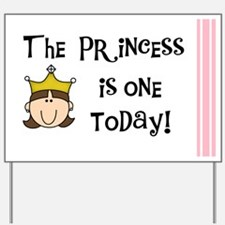 The Princess is One (brunette) Yard Sign