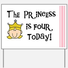 The Princess is Four (blond) Yard Sign
